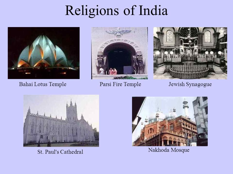 Religions of India Bahai Lotus TempleParsi Fire TempleJewish Synagogue St.