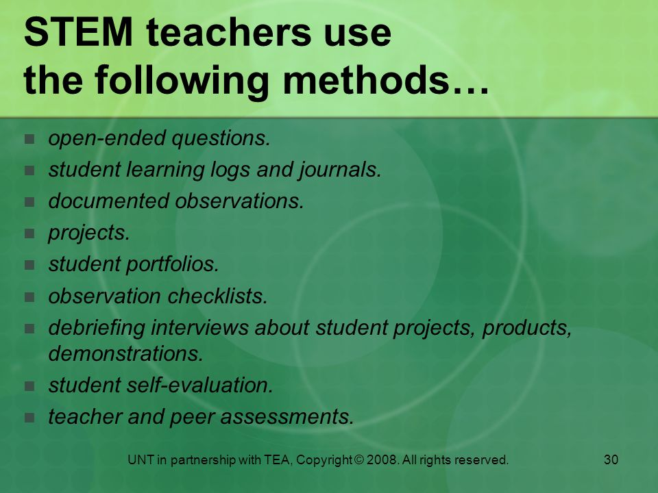 30 STEM teachers use the following methods… open-ended questions.