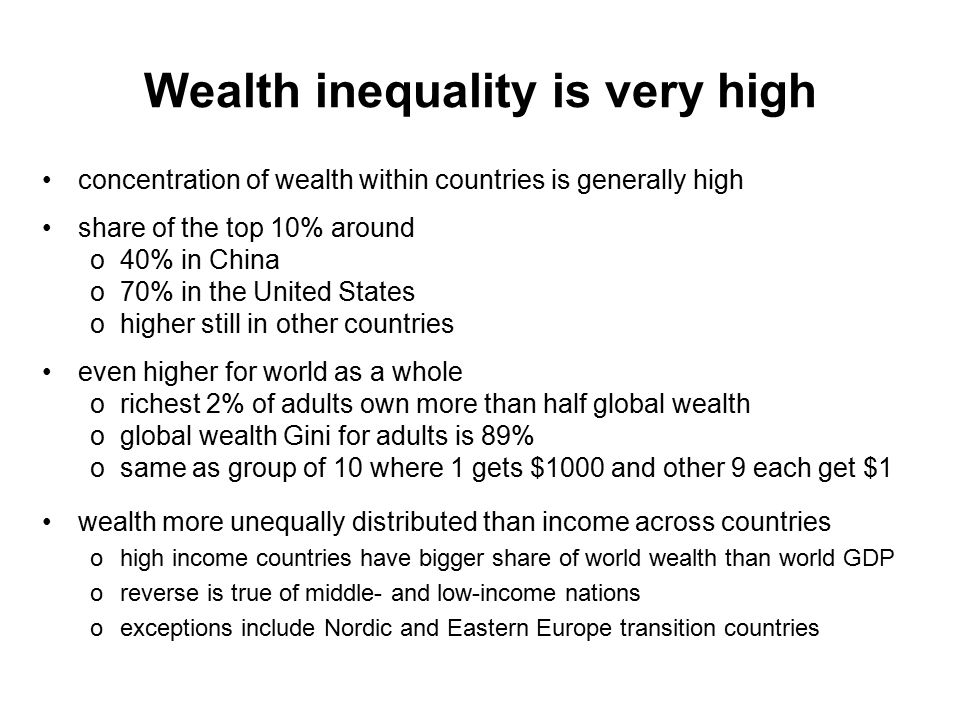 Wealth inequality is very high concentration of wealth within countries is generally high share of the top 10% around o40% in China o70% in the United