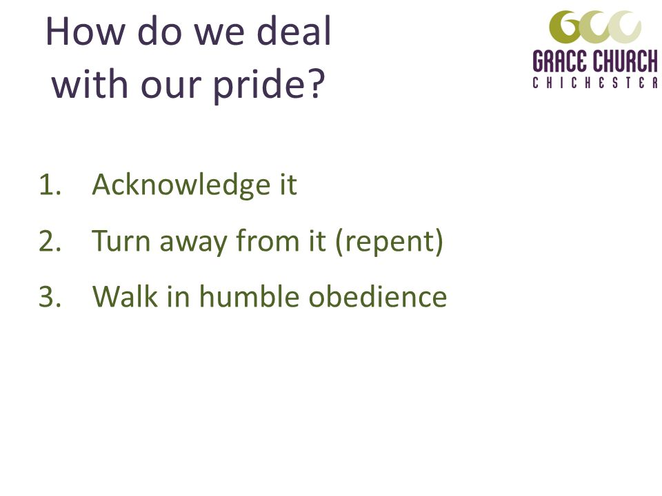 How do we deal with our pride.