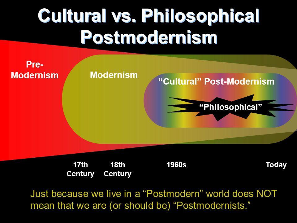 Pre- Modernism Cultural vs.
