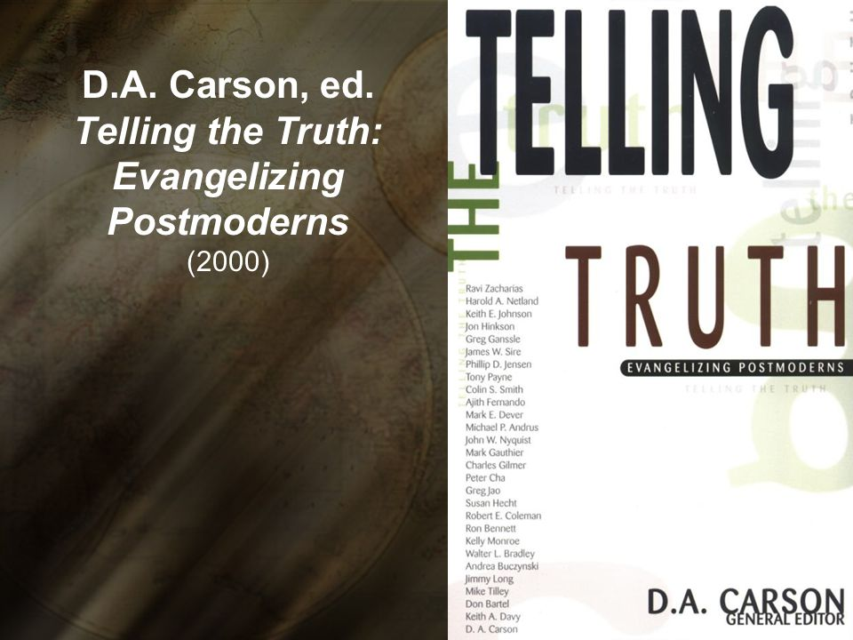 D.A. Carson, ed. Telling the Truth: Evangelizing Postmoderns (2000)