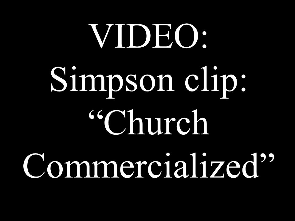 VIDEO: Simpson clip: Church Commercialized