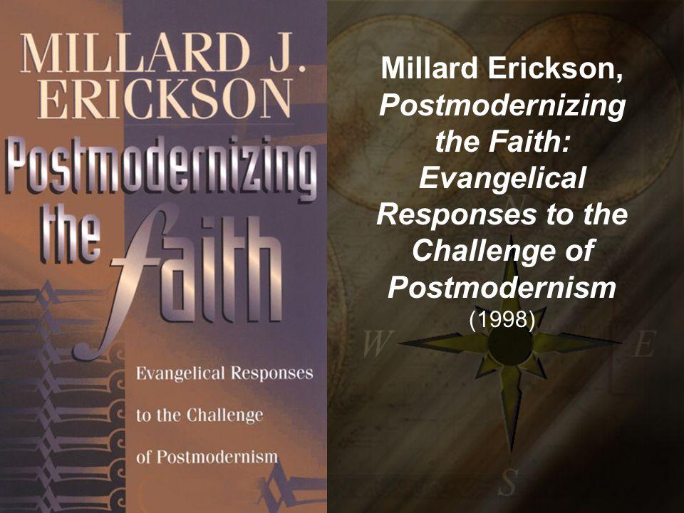 Millard Erickson, Postmodernizing the Faith: Evangelical Responses to the Challenge of Postmodernism (1998)
