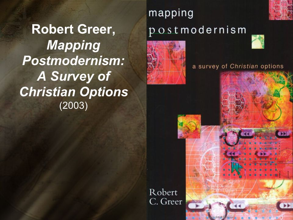 Robert Greer, Mapping Postmodernism: A Survey of Christian Options (2003)