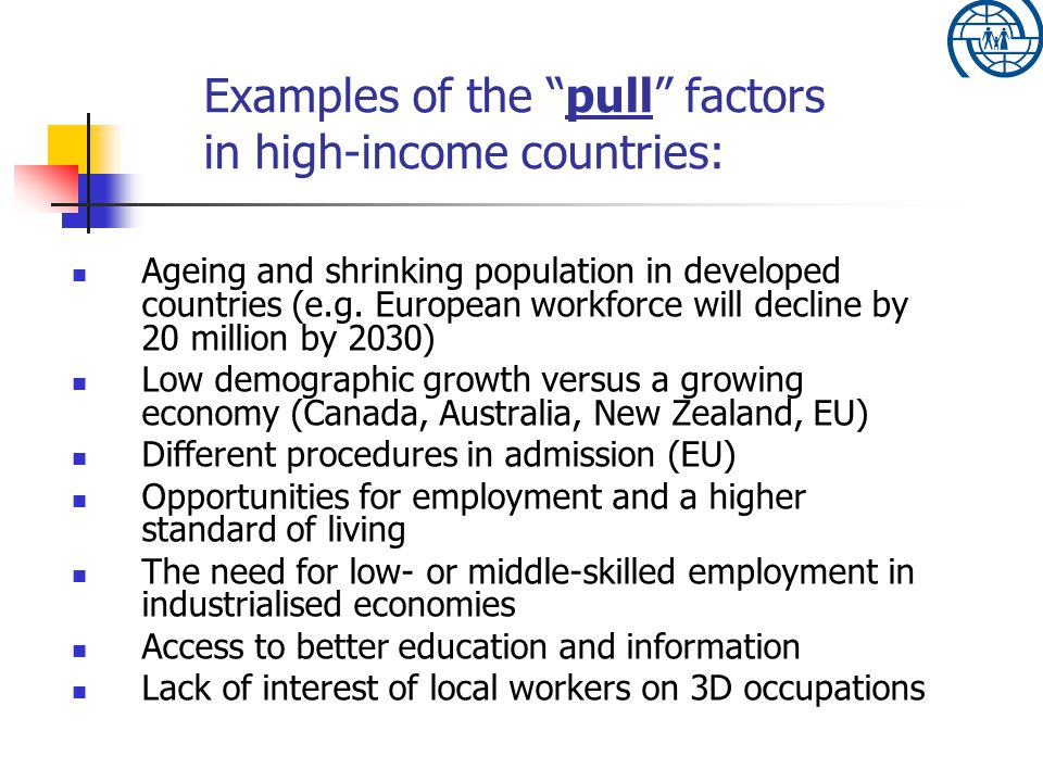Examples of the pull factors in high-income countries: Ageing and shrinking population in developed countries (e.g.