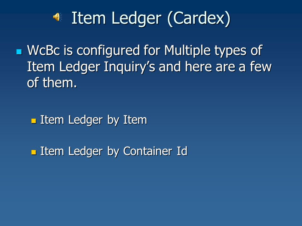 Item Ledger (Cardex) by Item 2) The handheld listing will display Item Ledger (Cardex) information such as Branch Plant, Item, Location, Lot, Quantity of Transaction, U/M, Document Number, Container Id, User, Date and Time of Transaction.