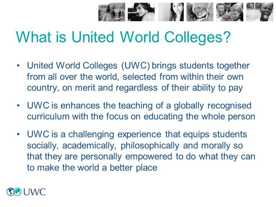 UWC Global Selection Network UWC has National Committees in 122 countries