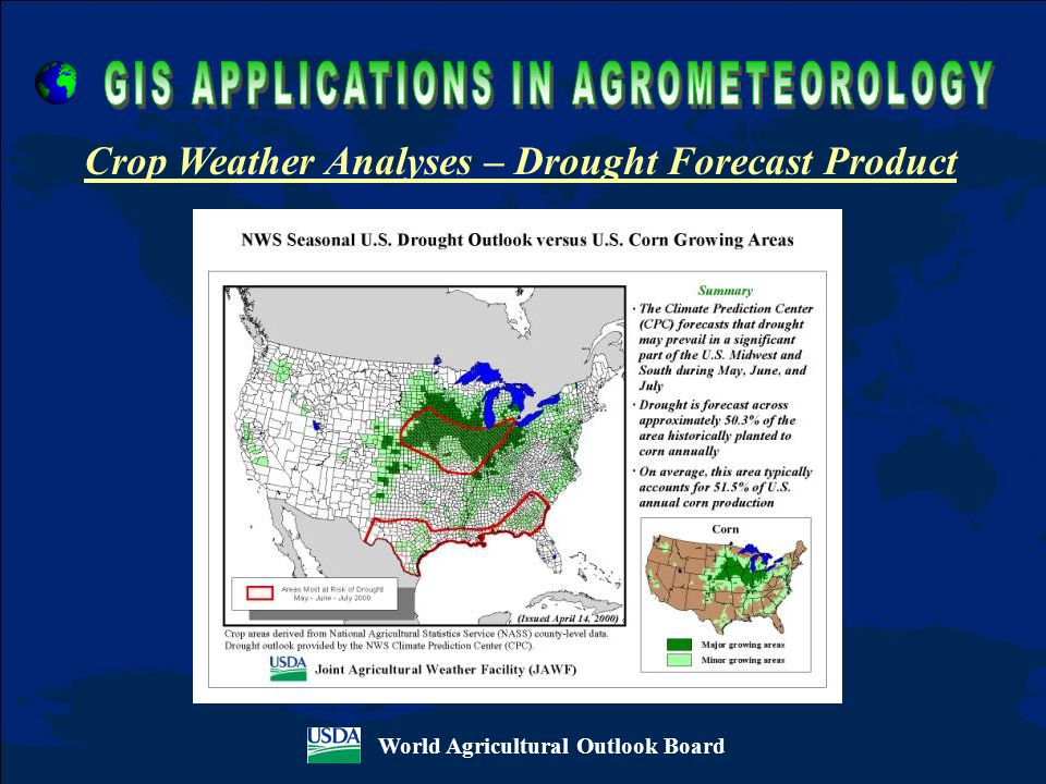 World Agricultural Outlook Board Crop Weather Analyses – Drought Forecast Product