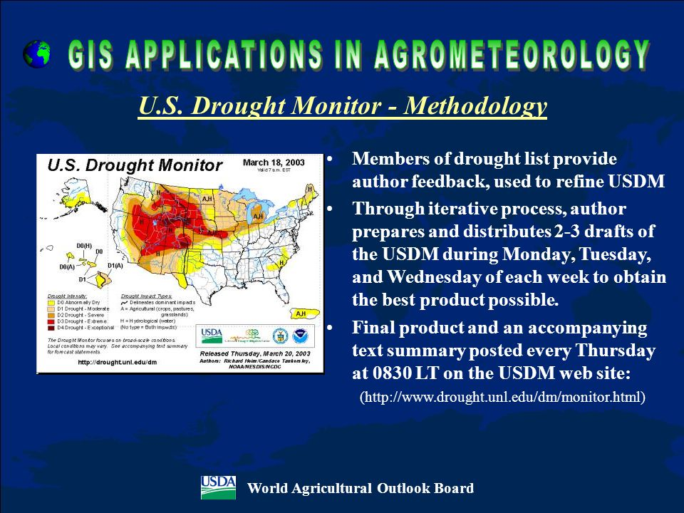 Members of drought list provide author feedback, used to refine USDM Through iterative process, author prepares and distributes 2-3 drafts of the USDM during Monday, Tuesday, and Wednesday of each week to obtain the best product possible.