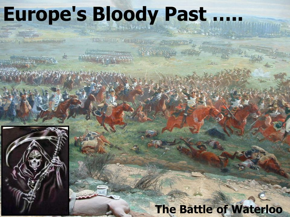 Tuesday, 09 August 2005 Chris SNUGGS, ISUGA 2 Europe s Bloody Past ….. The Battle of Waterloo