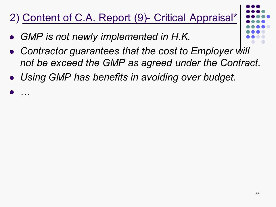 22 GMP is not newly implemented in H.K. Contractor guarantees that the cost to Employer will not be exceed the GMP as agreed under the Contract. Using