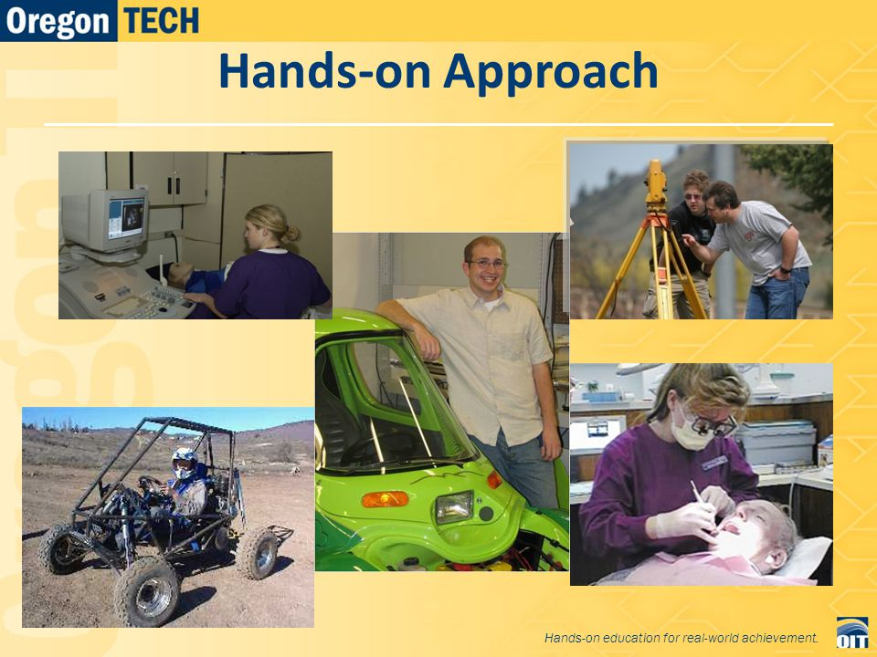 Hands-on Approach Hands-on education for real-world achievement.
