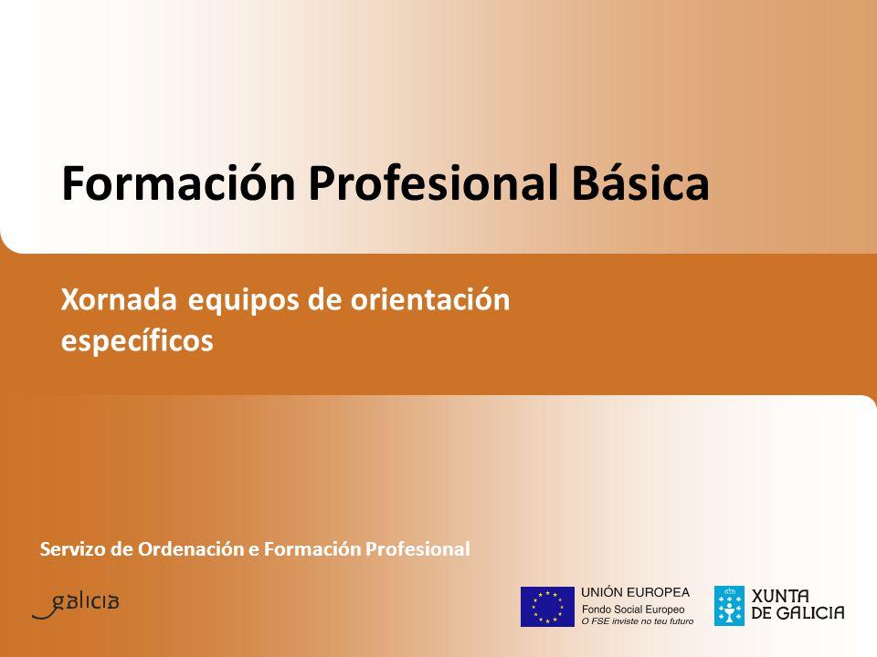 Formación Profesional Básica Xornada equipos de orientación específicos Servizo de Ordenación e Formación Profesional