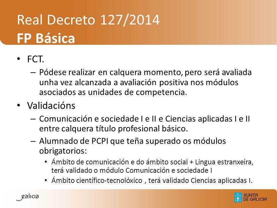 Real Decreto 127/2014 FP Básica FCT. – Pódese realizar en calquera momento, pero será avaliada unha vez alcanzada a avaliación positiva nos módulos as