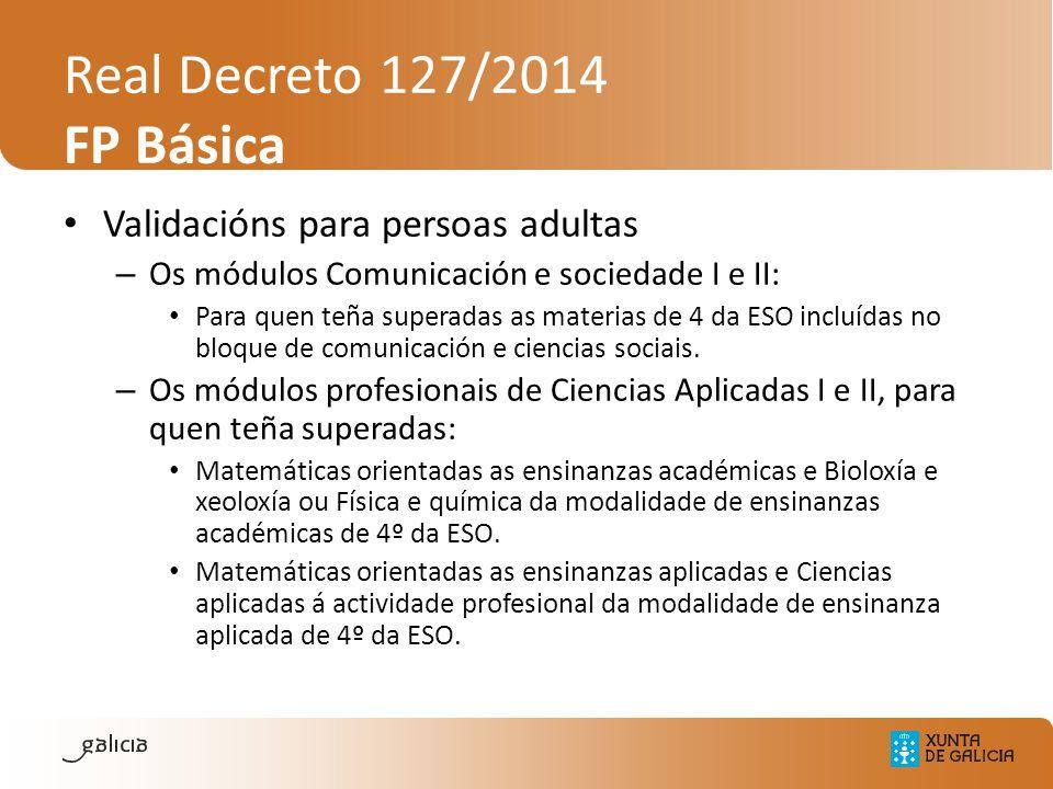 Real Decreto 127/2014 FP Básica Validacións para persoas adultas – Os módulos Comunicación e sociedade I e II: Para quen teña superadas as materias de