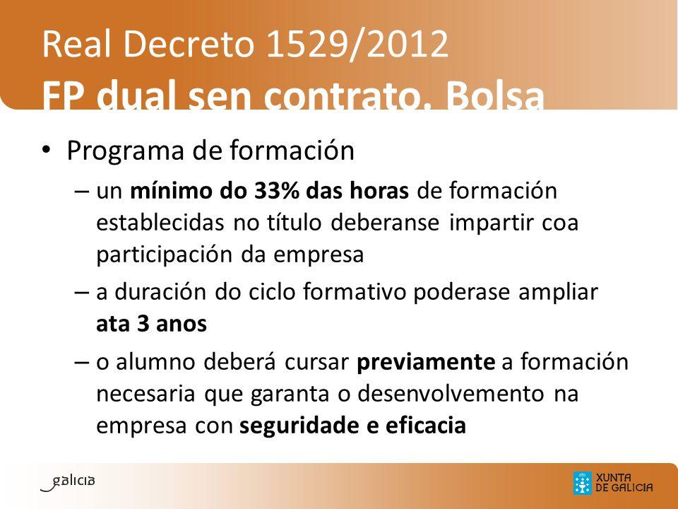 Real Decreto 1529/2012 FP dual sen contrato. Bolsa Programa de formación – un mínimo do 33% das horas de formación establecidas no título deberanse im