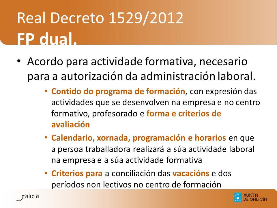 Real Decreto 1529/2012 FP dual. Acordo para actividade formativa, necesario para a autorización da administración laboral. Contido do programa de form