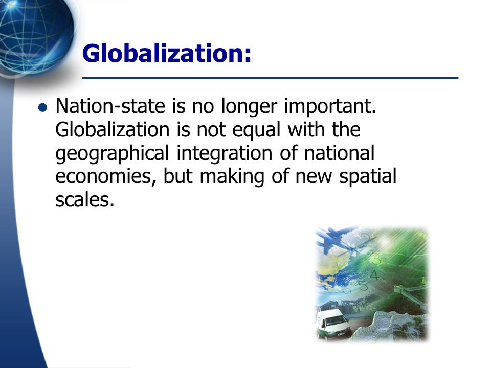 Anthony Giddens conceptualization: Globalization can thus be defined as the intensification of worldwide social relations which link distant localities in such a way that local happenings are shaped by events occurring many miles away and vice versa.