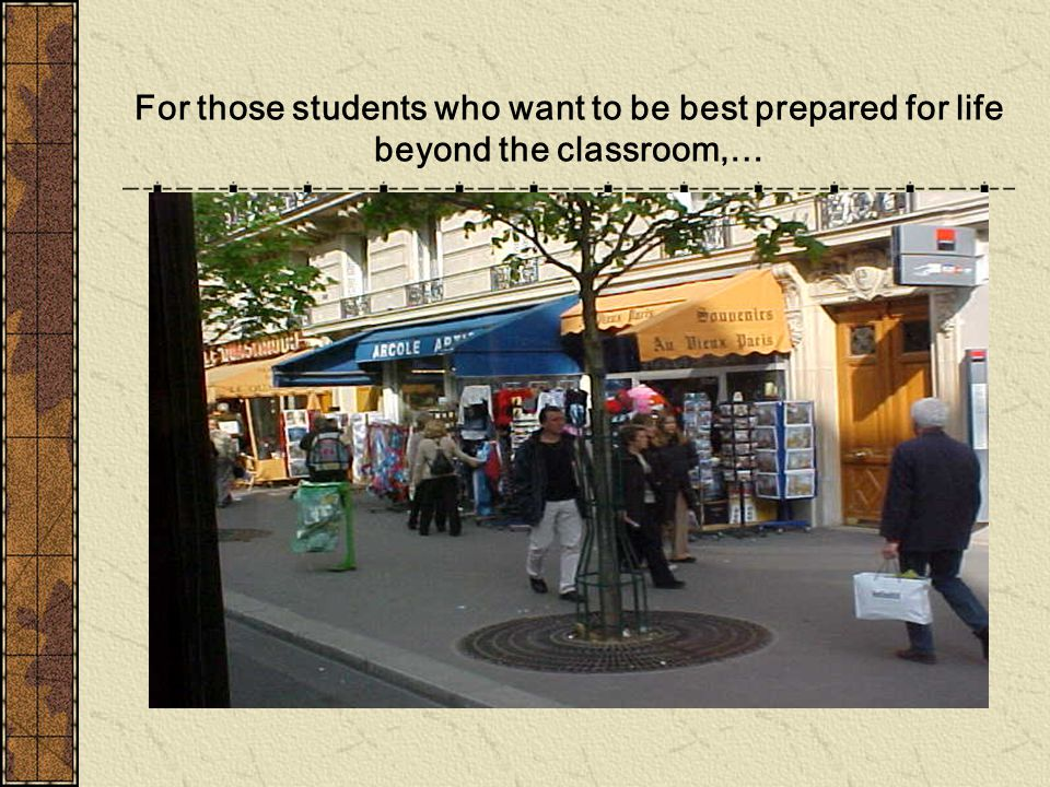 For those students who want to be best prepared for life beyond the classroom,…