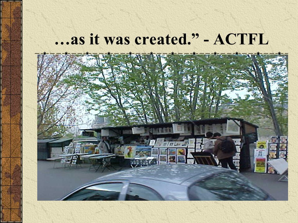…as it was created. - ACTFL