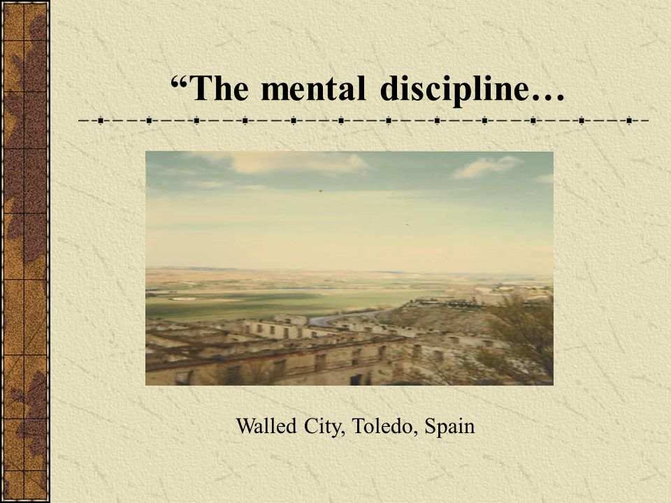 The mental discipline… Walled City, Toledo, Spain