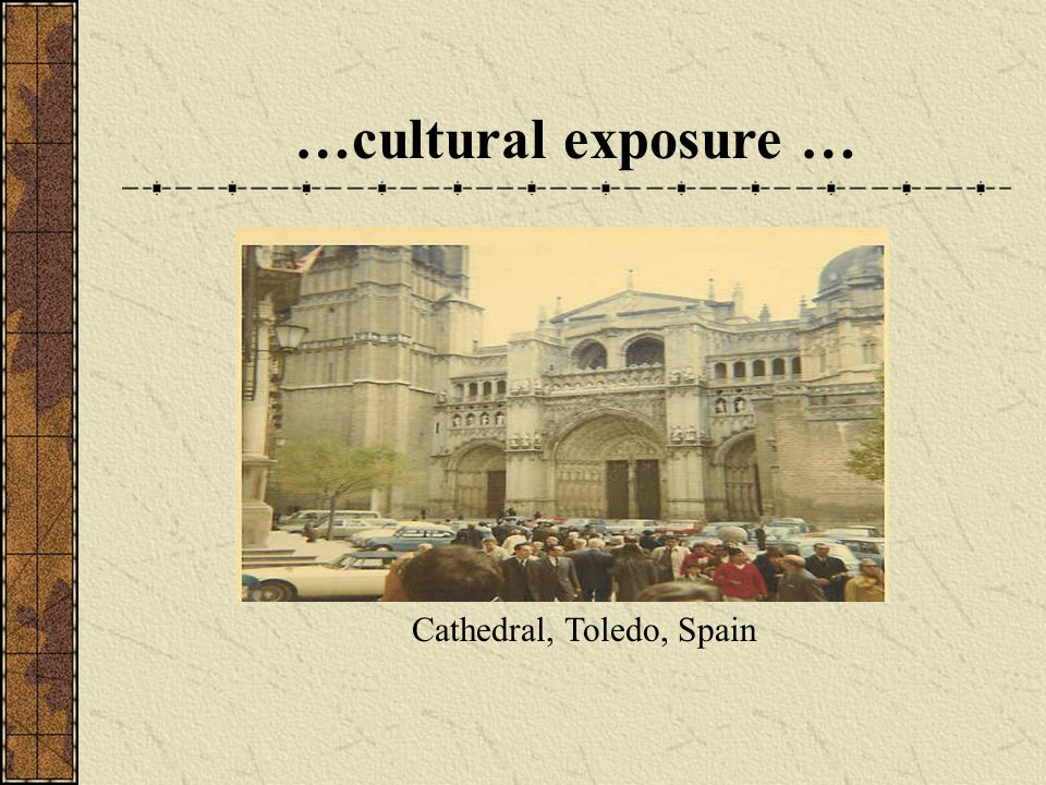 Cathedral, Toledo, Spain …cultural exposure …