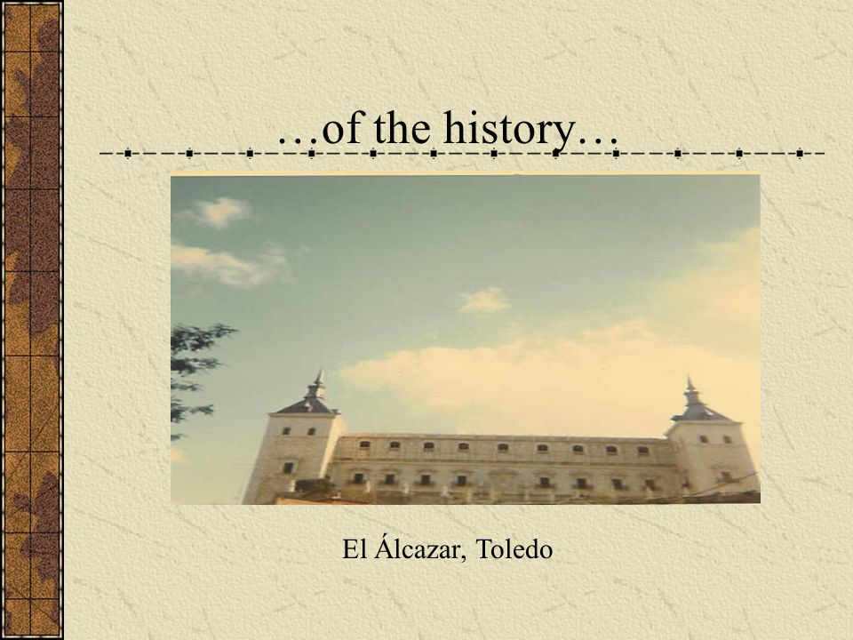 El Álcazar, Toledo …of the history…