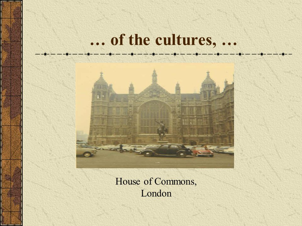 … of the cultures, … House of Commons, London