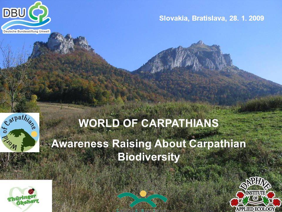 WORLD OF CARPATHIANS Awareness Raising About Carpathian Biodiversity Slovakia, Bratislava, 28.