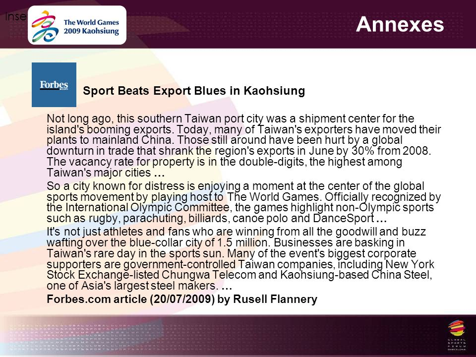 Annexes Insert your logo here Sport Beats Export Blues in Kaohsiung Not long ago, this southern Taiwan port city was a shipment center for the island'