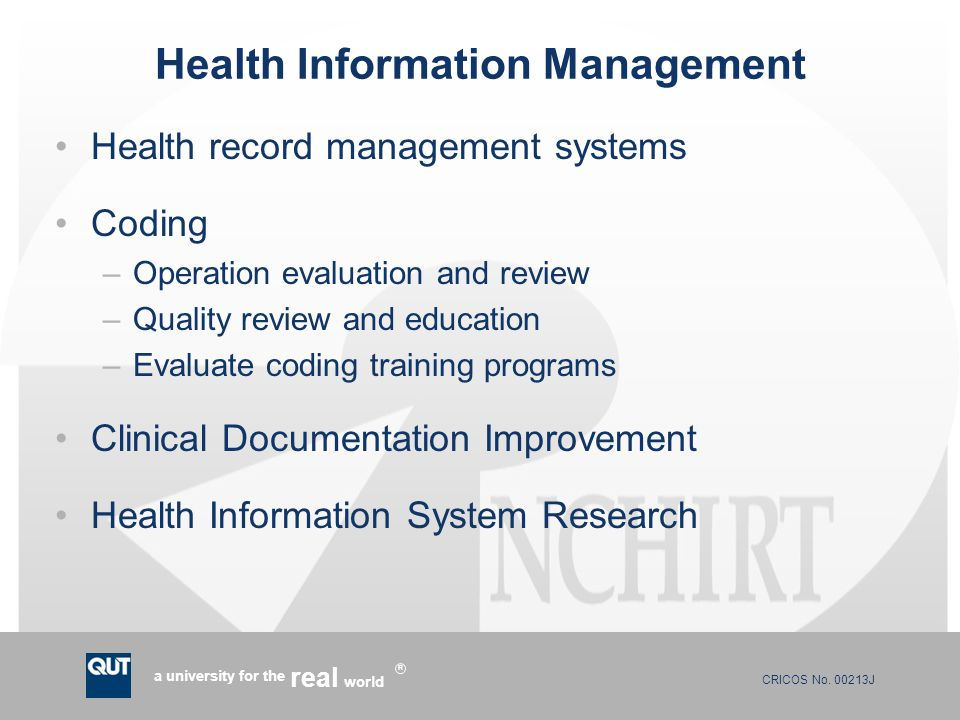 CRICOS No. 00213J a university for the world real R Health Information Management Health record management systems Coding –Operation evaluation and re