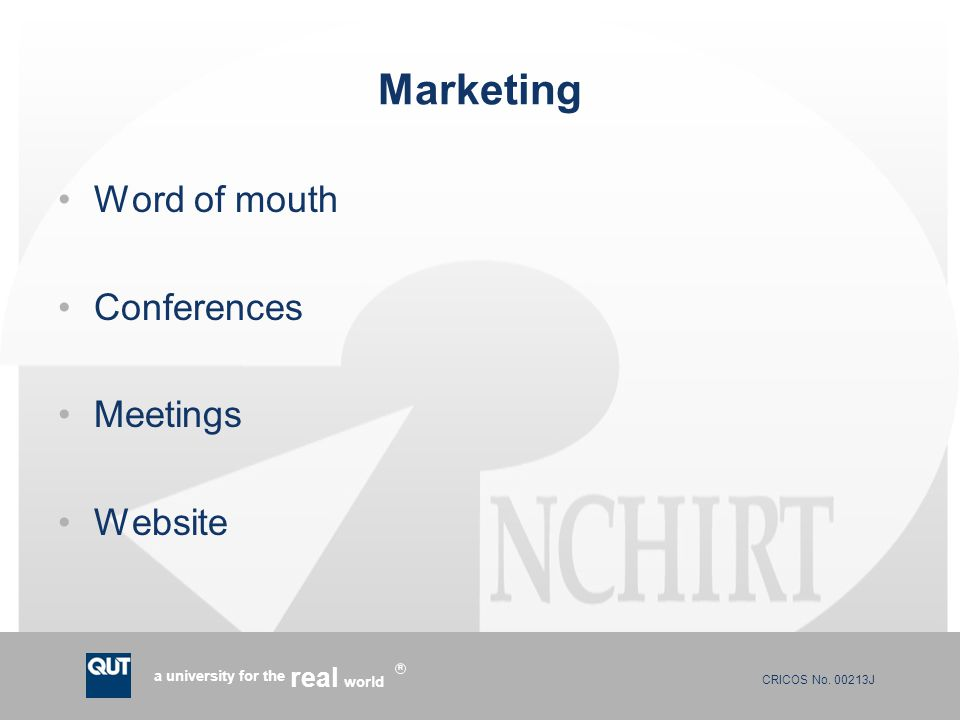 CRICOS No. 00213J a university for the world real R Marketing Word of mouth Conferences Meetings Website