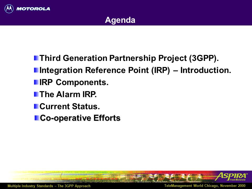 Multiple Industry Standards – The 3GPP Approach TeleManagement World Chicago, November 2000 Other possible IRPs and Solution Sets WBEM Solution Sets f