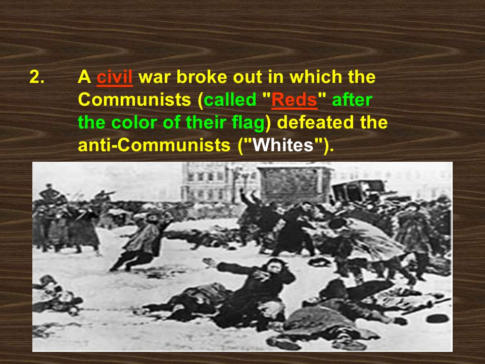 2. A civil war broke out in which the Communists (called