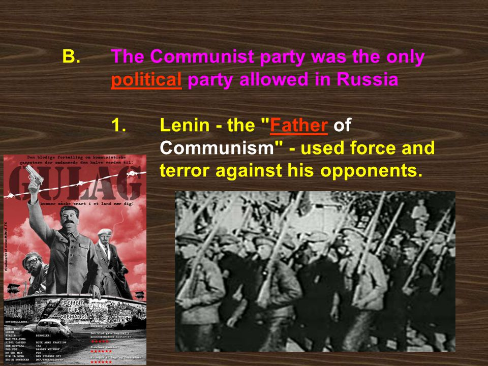 B.The Communist party was the only political party allowed in Russia 1.