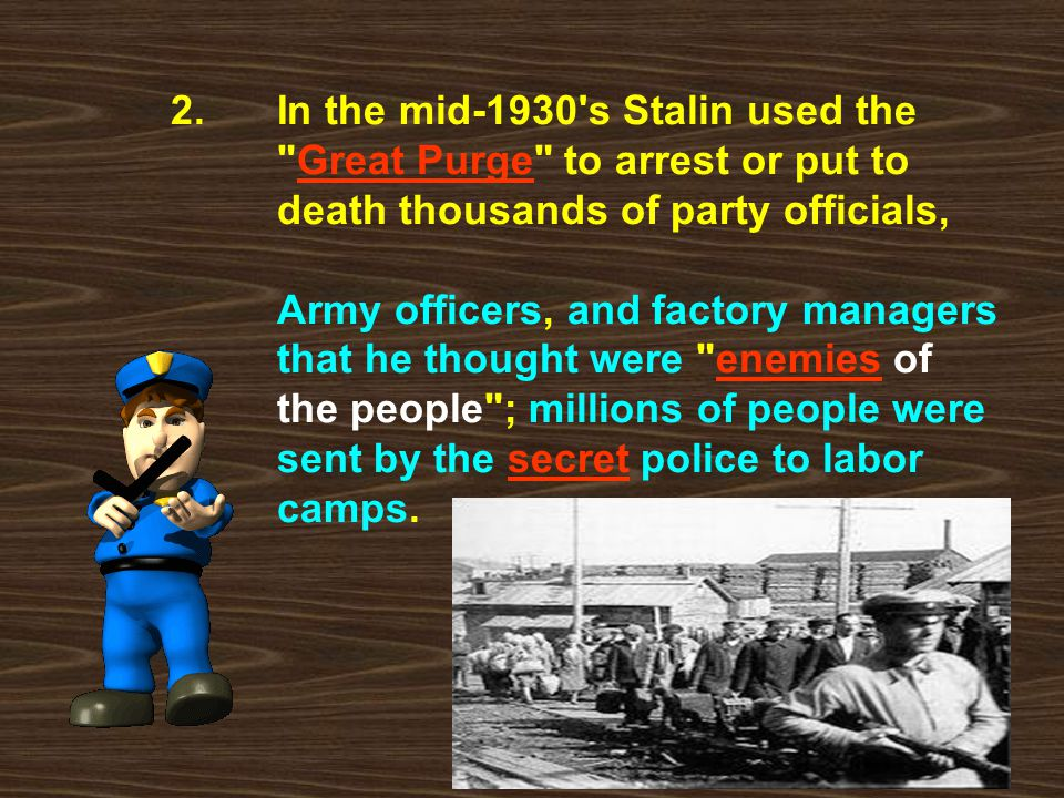 2. In the mid-1930's Stalin used the