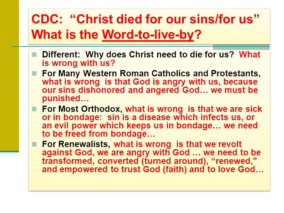 CDC: Christ died for our sins/for us What is the Word-to-live-by.