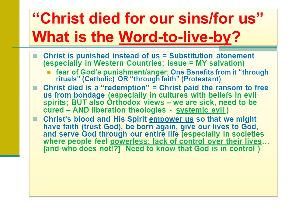 Christ died for our sins/for us What is the Word-to-live-by.