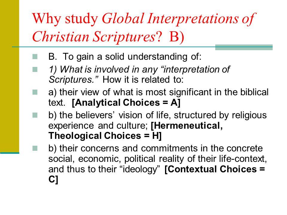 Why study Global Interpretations of Christian Scriptures.