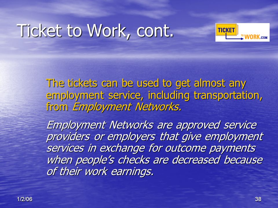 1/2/0638 Ticket to Work, cont.