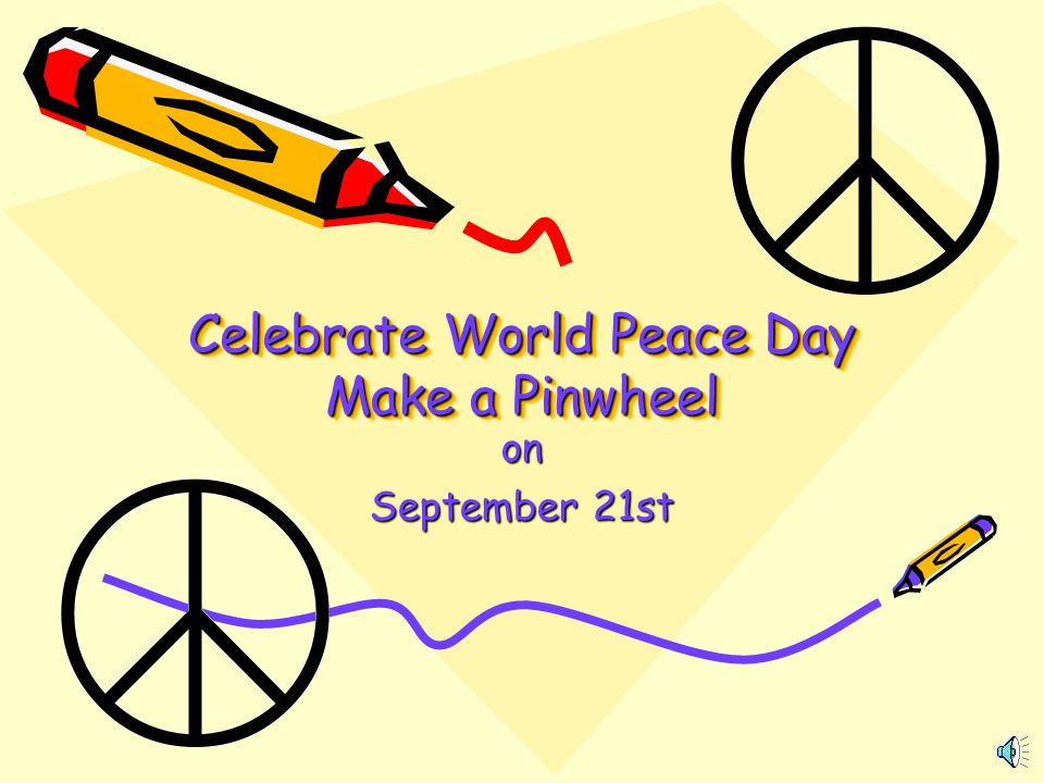 Celebrate World Peace Day Make a Pinwheel on September 21st