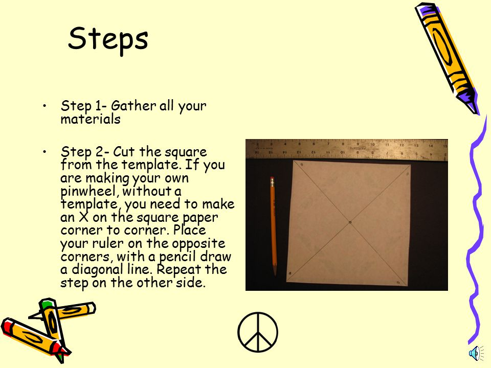 Steps Step 1- Gather all your materials Step 2- Cut the square from the template.