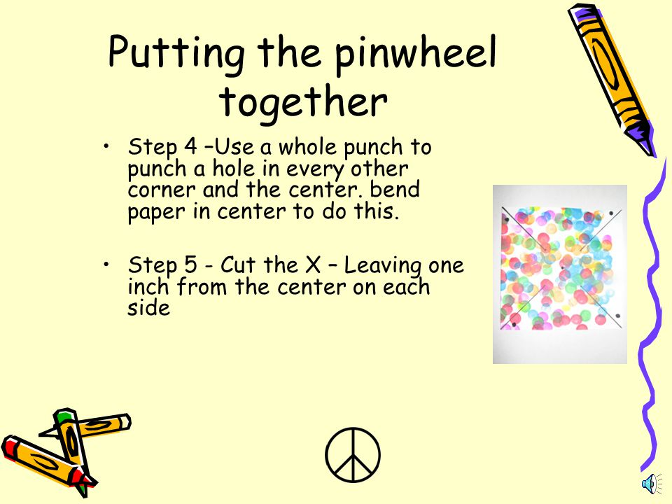 "Steps Continued: Step 3- Decorate your Pinwheel – Include one or more ""Elements of Design"" or, write messages of Peace."