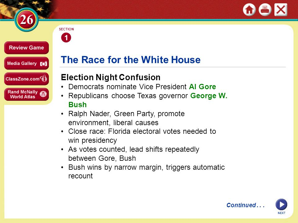 The Race for the White House Election Night Confusion Democrats nominate Vice President Al Gore Republicans choose Texas governor George W.
