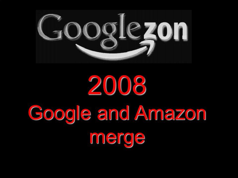 2008 Google and Amazon merge