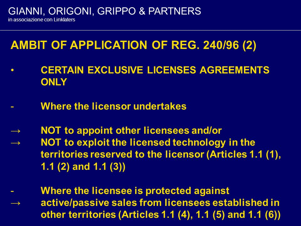 GIANNI, ORIGONI, GRIPPO & PARTNERS in associazione con Linklaters AMBIT OF APPLICATION OF REG.