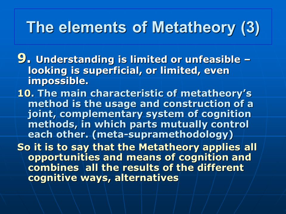 The elements of Metatheory (3) 9.