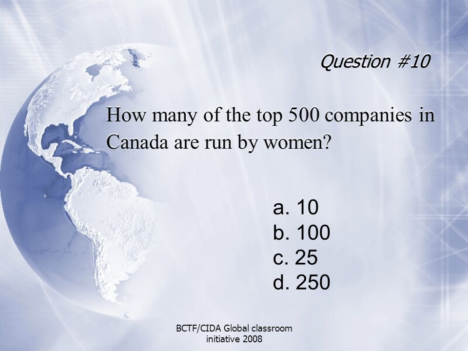 Question #10 How many of the top 500 companies in Canada are run by women.