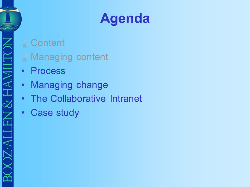 Agenda 4Content 4Managing content Process Managing change The Collaborative Intranet Case study
